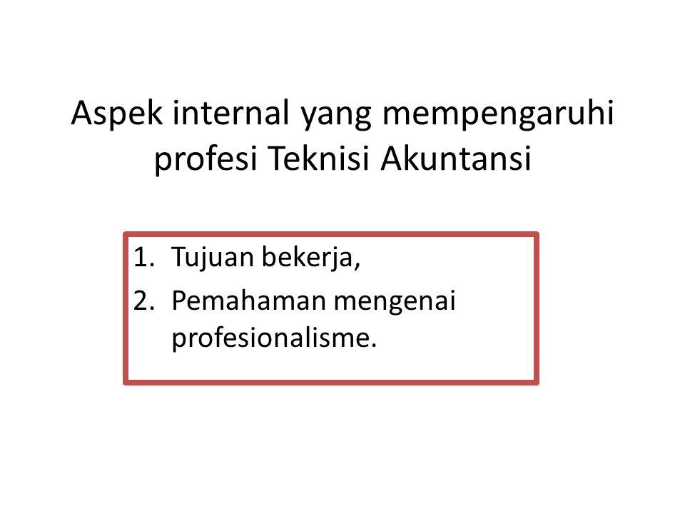 Aspek internal yang mempengaruhi profesi Teknisi Akuntansi