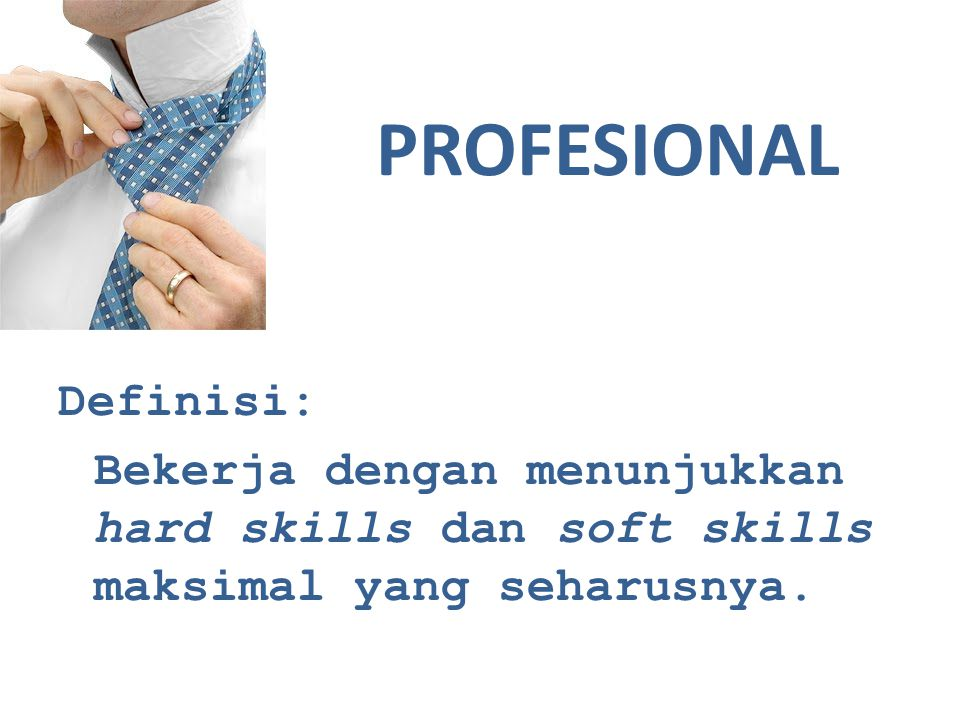 PROFESIONAL Definisi: