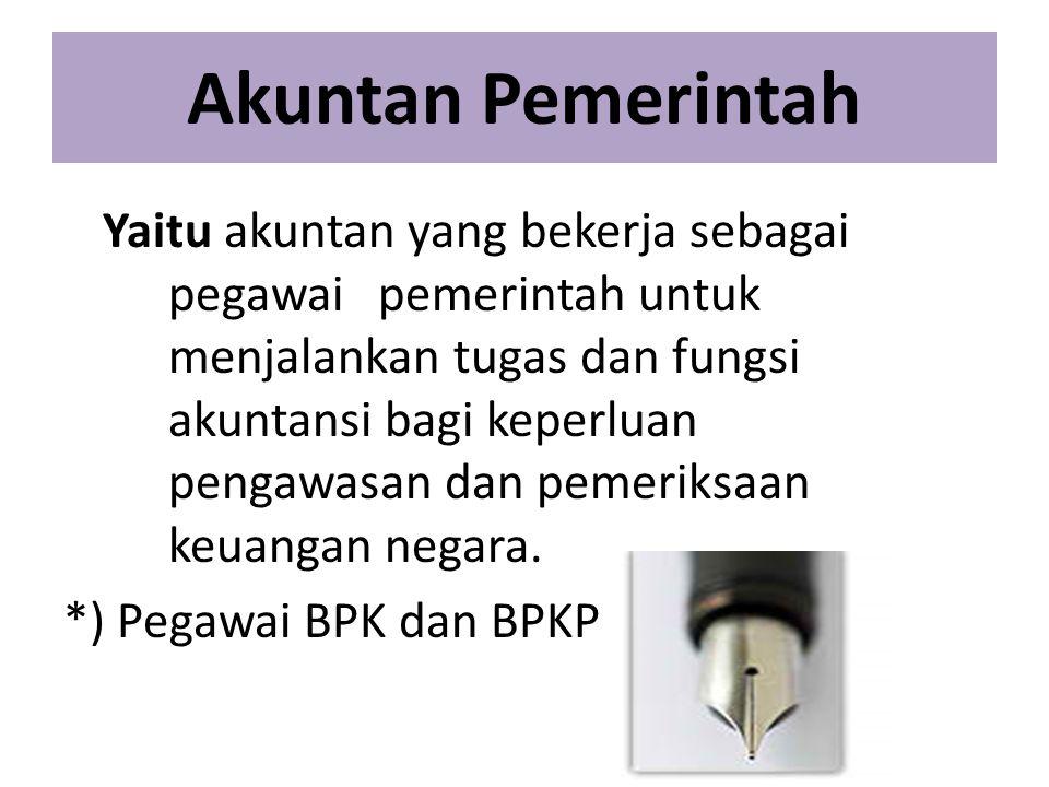 Akuntan Pemerintah *) Pegawai BPK dan BPKP