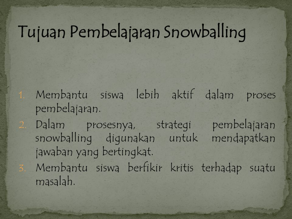 Tujuan Pembelajaran Snowballing