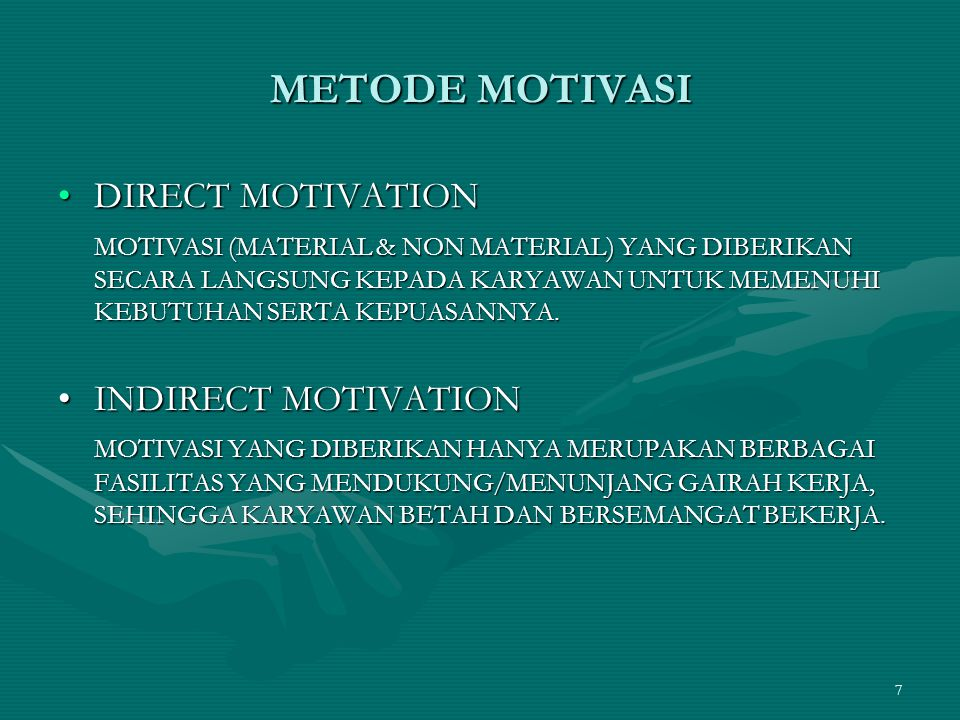 METODE MOTIVASI DIRECT MOTIVATION INDIRECT MOTIVATION