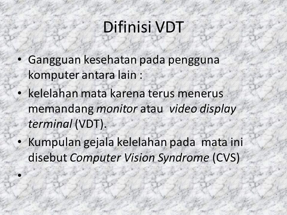 Difinisi VDT Gangguan kesehatan pada pengguna komputer antara lain :