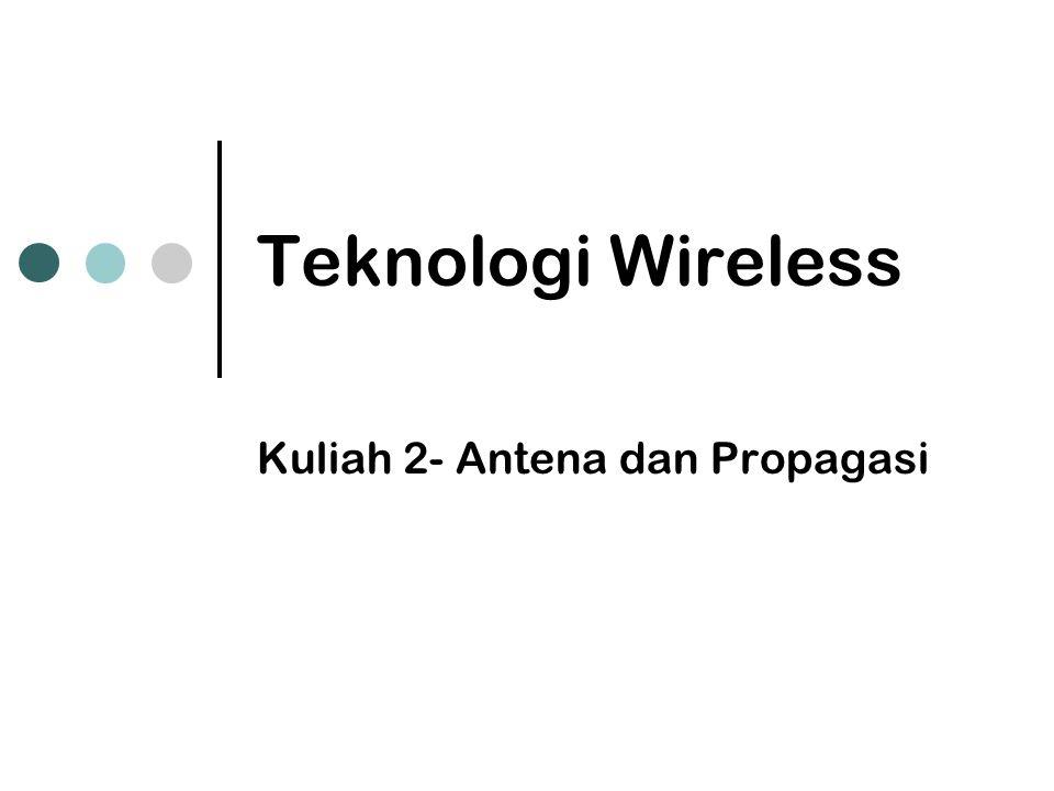 Kuliah 2- Antena dan Propagasi