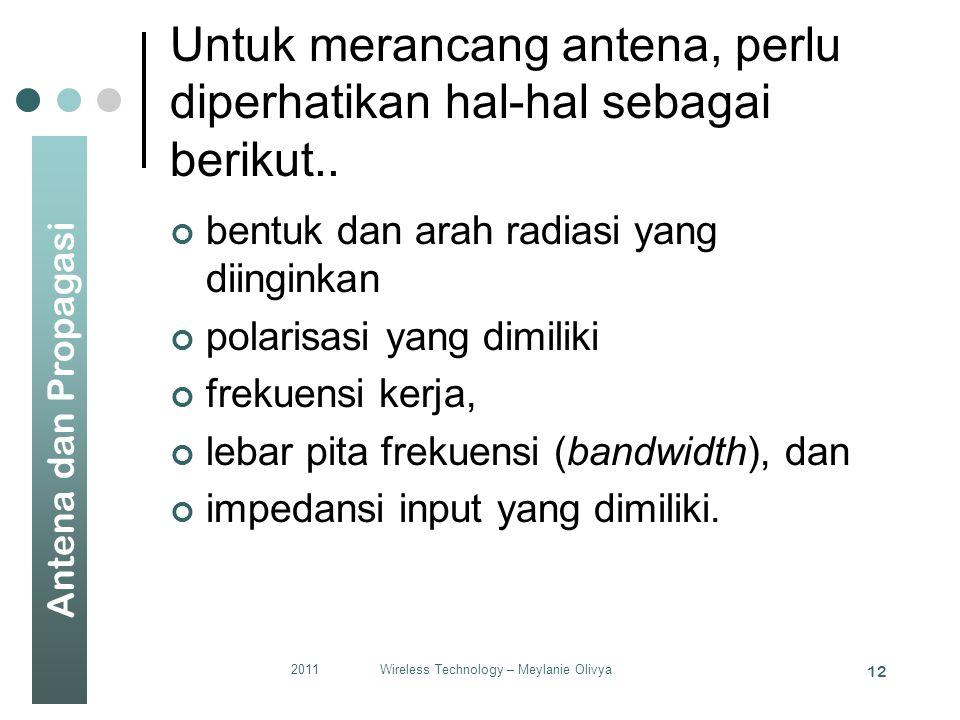 Untuk merancang antena, perlu diperhatikan hal-hal sebagai berikut..