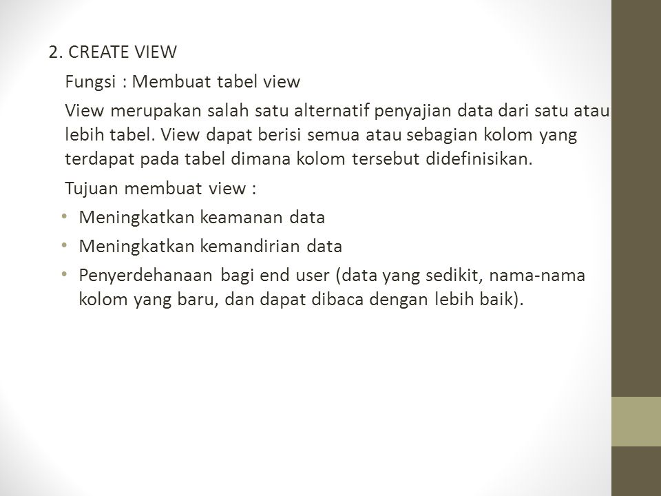 2. CREATE VIEW Fungsi : Membuat tabel view.