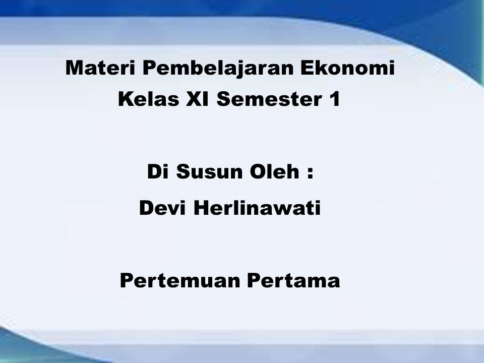 Materi Pembelajaran Ekonomi Kelas XI Semester 1