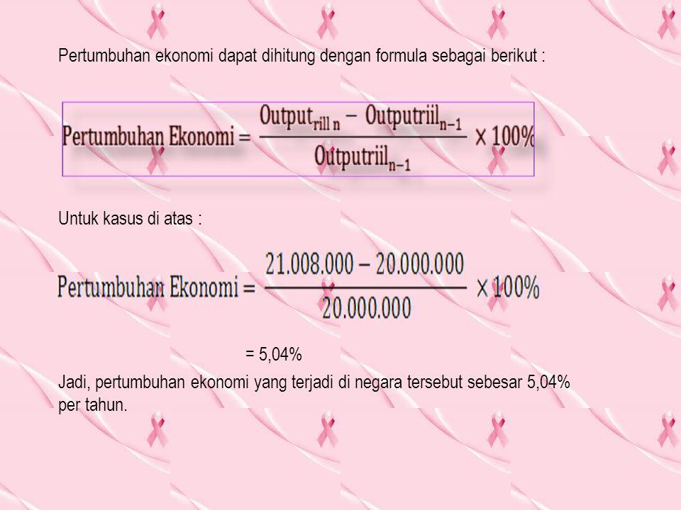 Pertumbuhan ekonomi dapat dihitung dengan formula sebagai berikut :