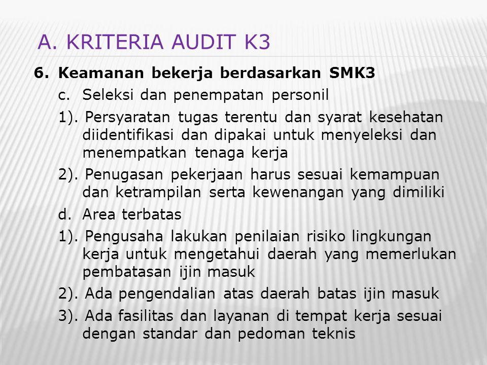 A. KRITERIA AUDIT K3 Keamanan bekerja berdasarkan SMK3