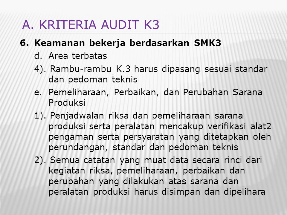 A. KRITERIA AUDIT K3 Keamanan bekerja berdasarkan SMK3 Area terbatas