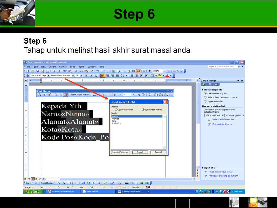 Step 6 Step 6 Tahap untuk melihat hasil akhir surat masal anda