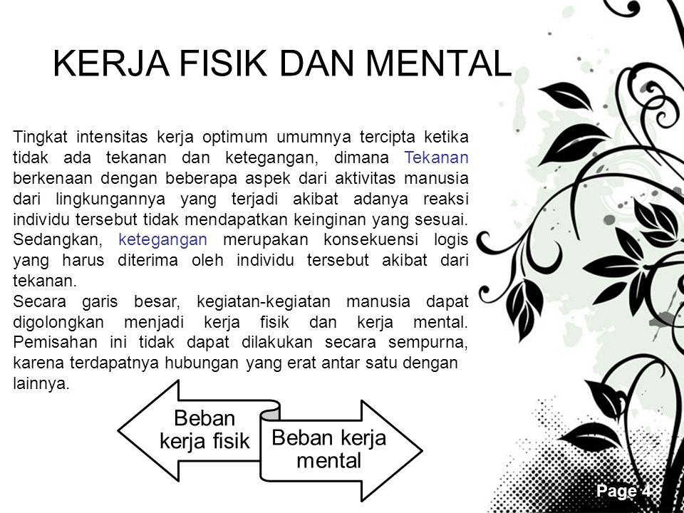 KERJA FISIK DAN MENTAL Beban kerja fisik Beban kerja mental