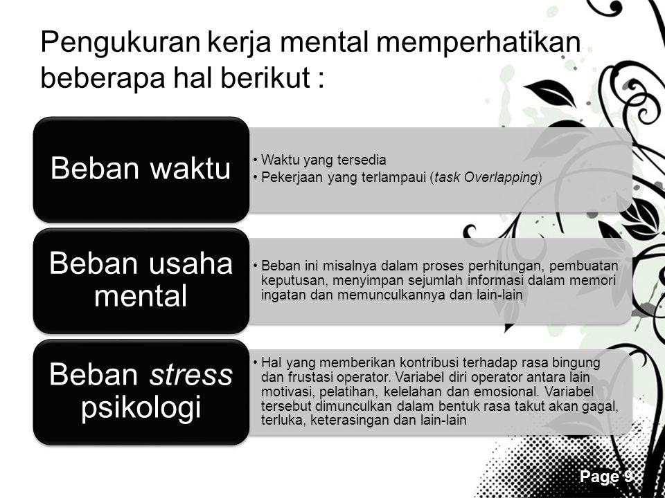 Pengukuran kerja mental memperhatikan beberapa hal berikut :