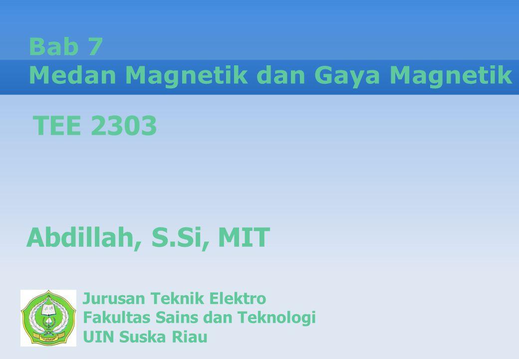Bab 7 Medan Magnetik dan Gaya Magnetik