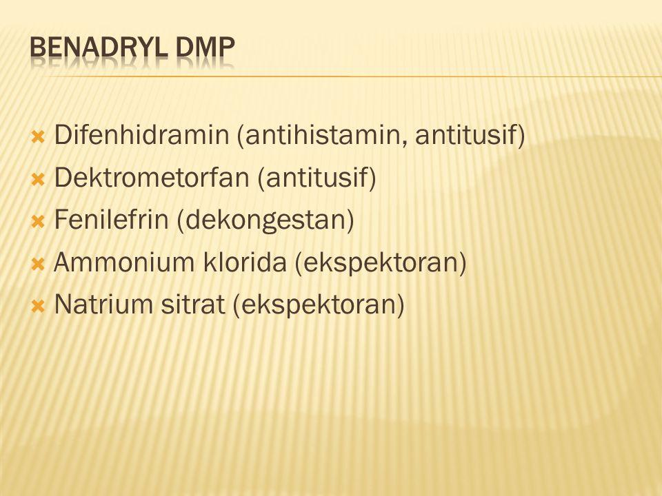 Benadryl DMP Difenhidramin (antihistamin, antitusif) Dektrometorfan (antitusif) Fenilefrin (dekongestan)