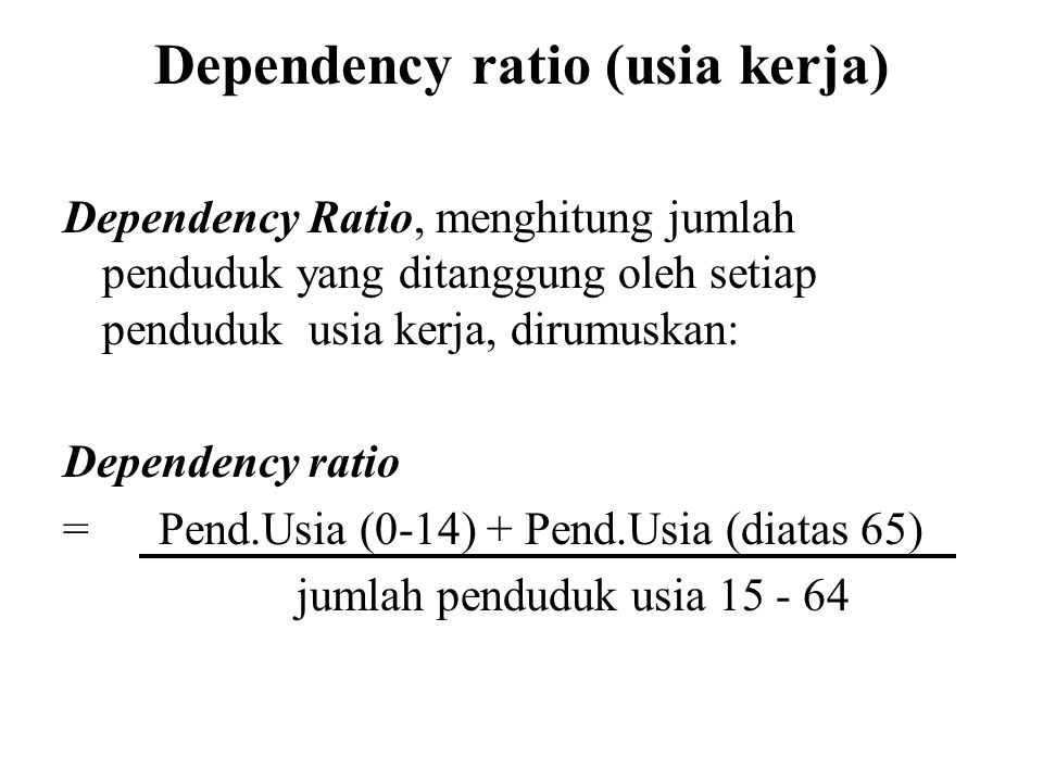 Dependency ratio (usia kerja)