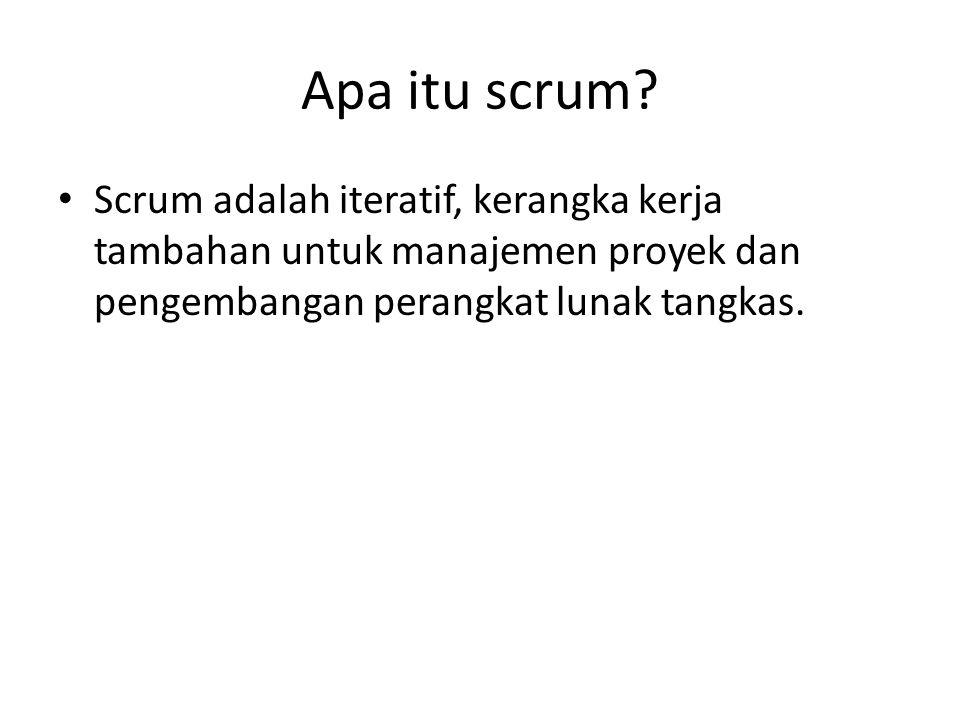 Apa itu scrum.