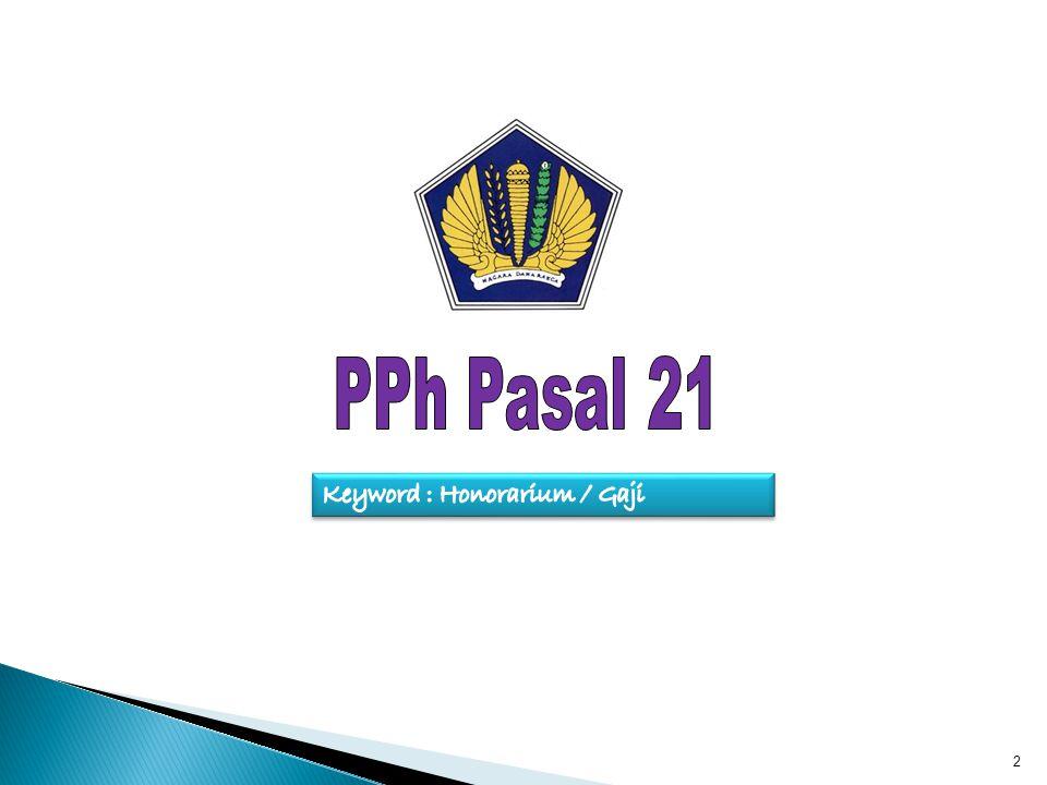 - PPh Pasal 21 Keyword : Honorarium / Gaji 2