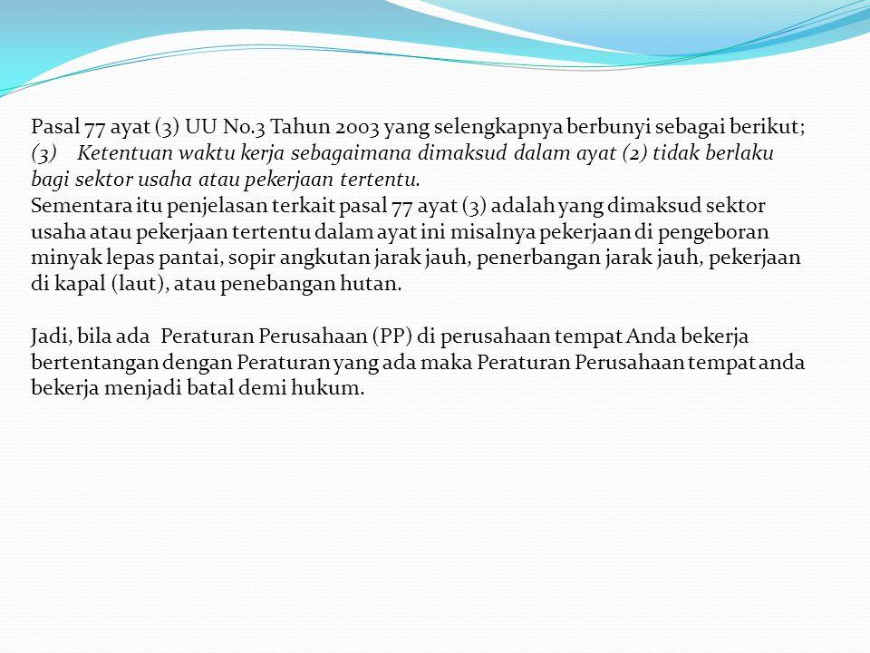Pasal 77 ayat (3) UU No.3 Tahun 2003 yang selengkapnya berbunyi sebagai berikut;