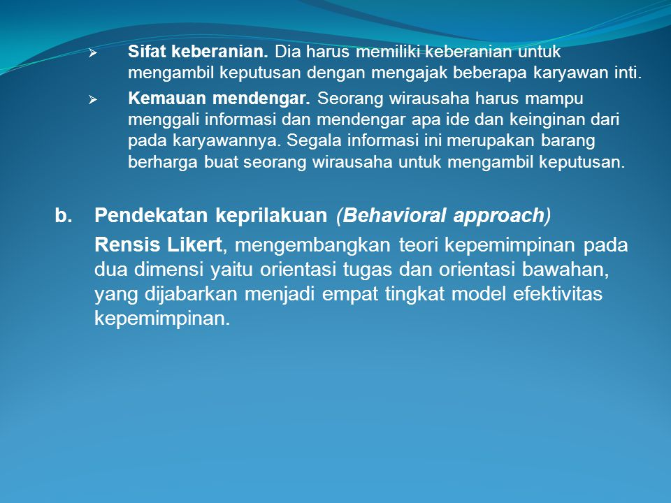 b. Pendekatan keprilakuan (Behavioral approach)
