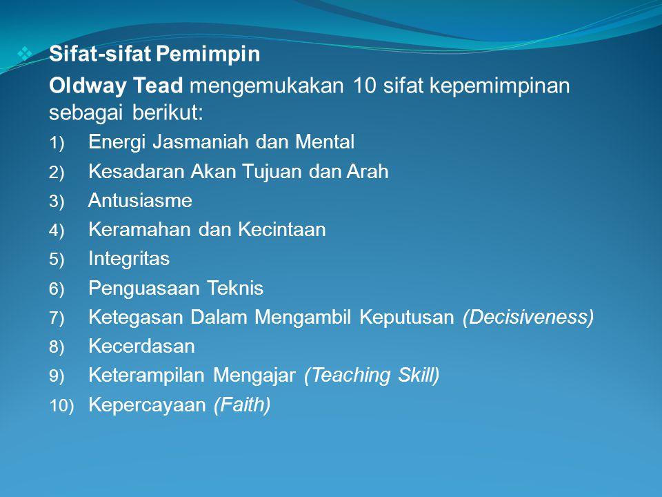 Oldway Tead mengemukakan 10 sifat kepemimpinan sebagai berikut: