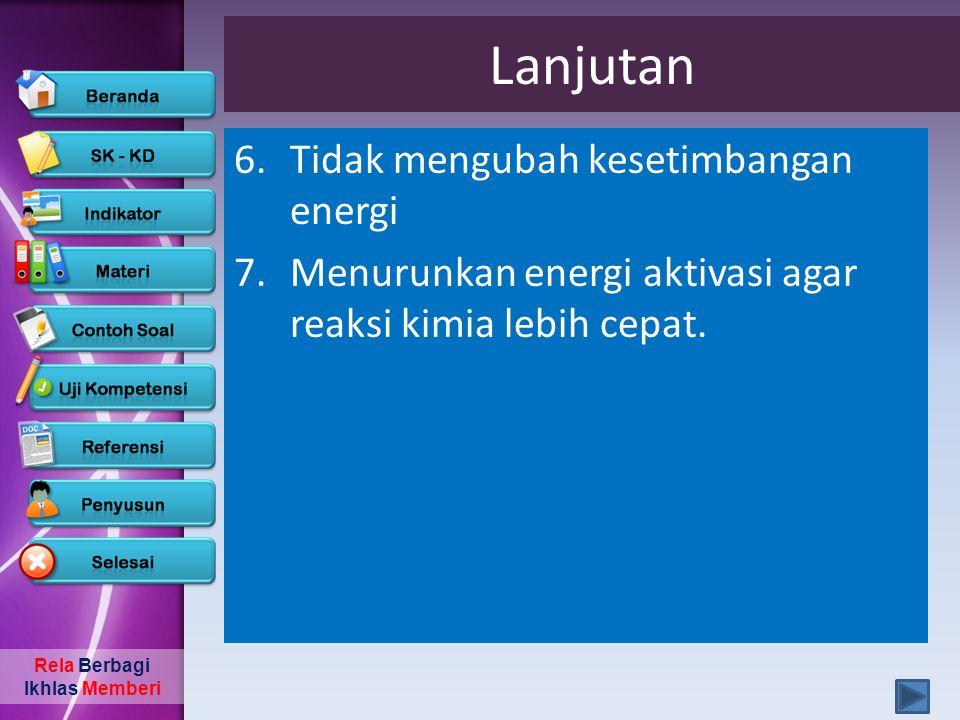 Lanjutan Tidak mengubah kesetimbangan energi