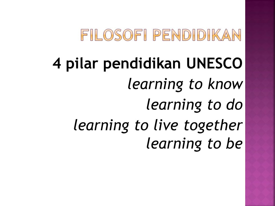 Filosofi pendidikan 4 pilar pendidikan UNESCO learning to know