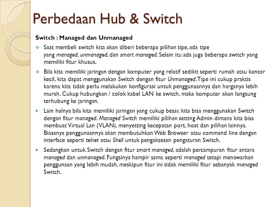 Perbedaan Hub & Switch Switch : Managed dan Unmanaged