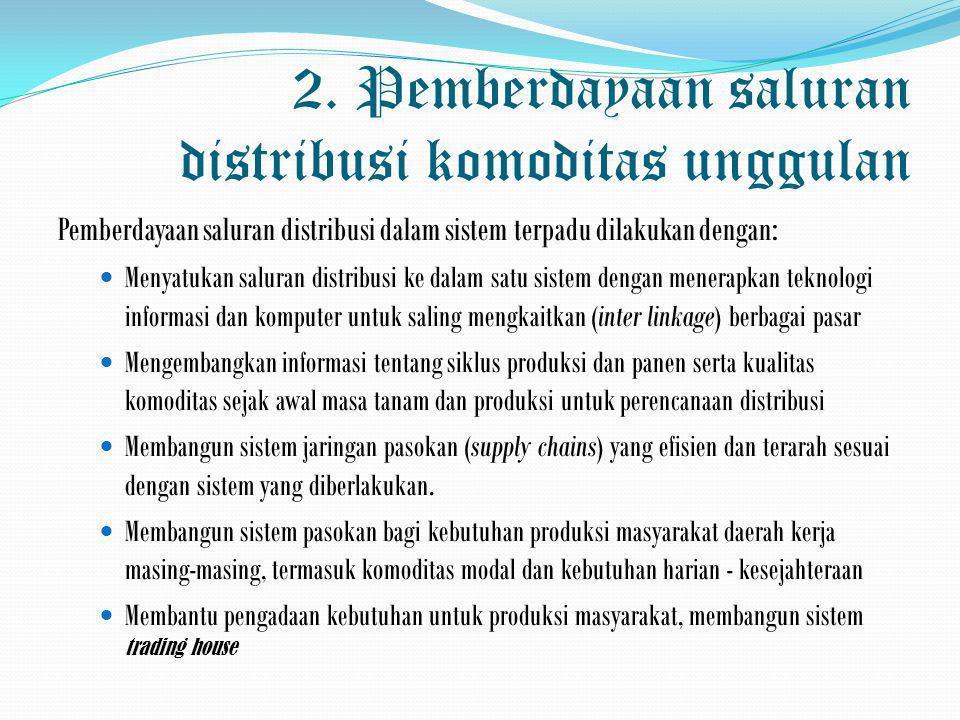 2. Pemberdayaan saluran distribusi komoditas unggulan
