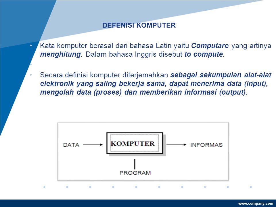 DEFENISI KOMPUTER Kata komputer berasal dari bahasa Latin yaitu Computare yang artinya menghitung. Dalam bahasa Inggris disebut to compute.