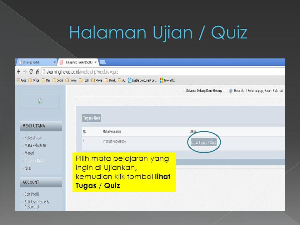 Halaman Ujian / Quiz Pilih mata pelajaran yang ingin di Ujiankan, kemudian klik tombol lihat Tugas / Quiz.