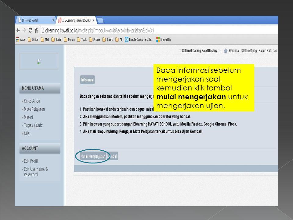 Baca informasi sebelum mengerjakan soal, kemudian klik tombol mulai mengerjakan untuk mengerjakan ujian.