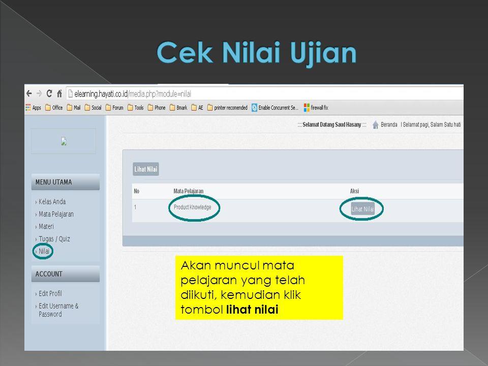 Cek Nilai Ujian Akan muncul mata pelajaran yang telah diikuti, kemudian klik tombol lihat nilai