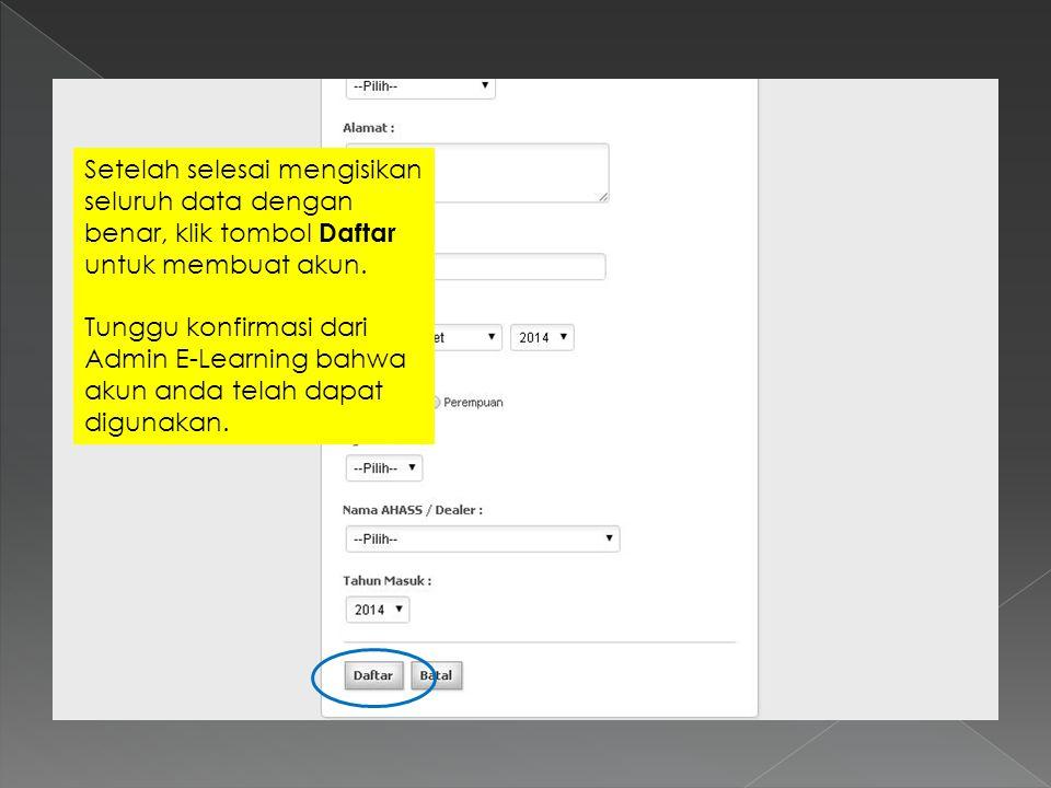 Setelah selesai mengisikan seluruh data dengan benar, klik tombol Daftar untuk membuat akun.