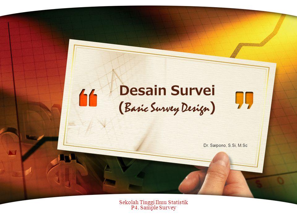 Desain Survei (Basic Survey Design)
