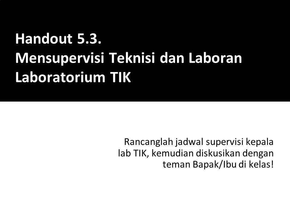 Handout 5.3. Mensupervisi Teknisi dan Laboran Laboratorium TIK