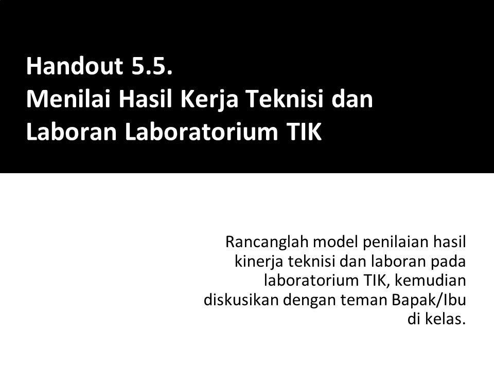 Handout 5.5. Menilai Hasil Kerja Teknisi dan Laboran Laboratorium TIK