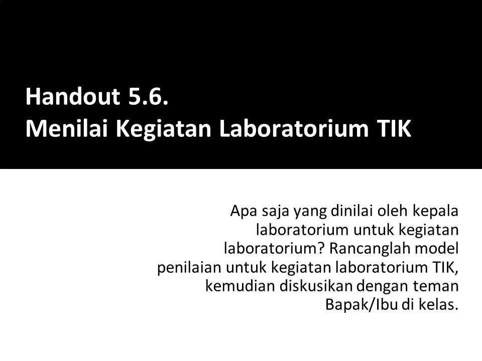 Handout 5.6. Menilai Kegiatan Laboratorium TIK