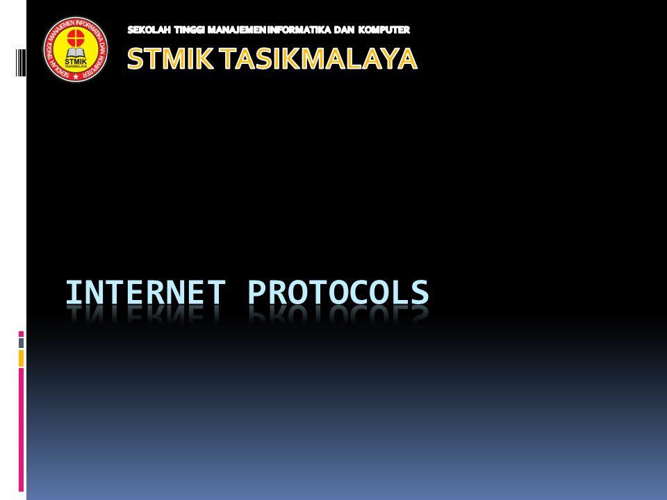 Internet Protocols STMIK TASIKMALAYA