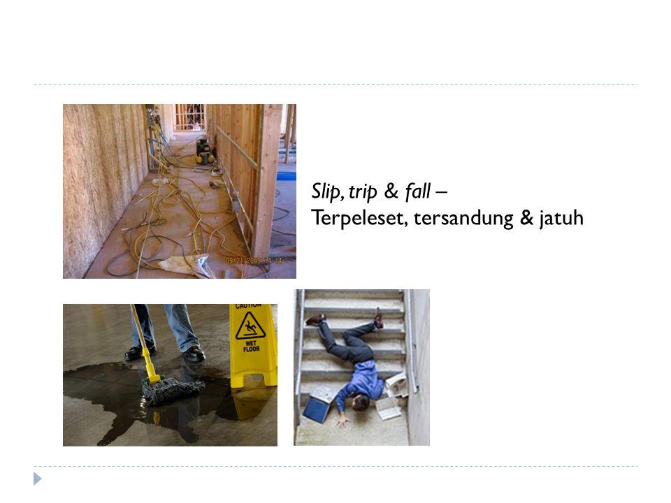 Slip, trip & fall – Terpeleset, tersandung & jatuh