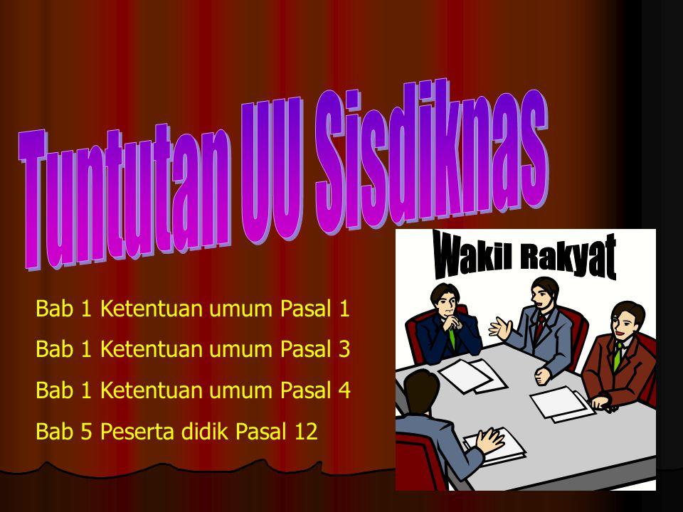 Tuntutan UU Sisdiknas Wakil Rakyat Bab 1 Ketentuan umum Pasal 1
