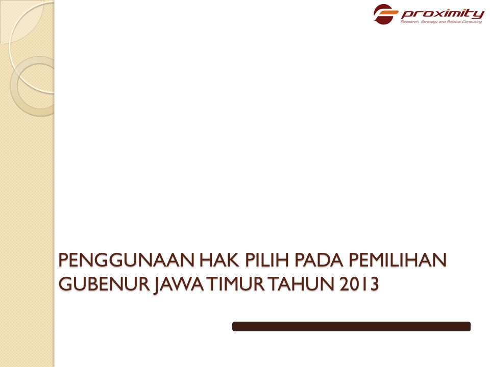 PENGGUNAAN HAK PILIH PADA PEMILIHAN GUBENUR JAWA TIMUR TAHUN 2013