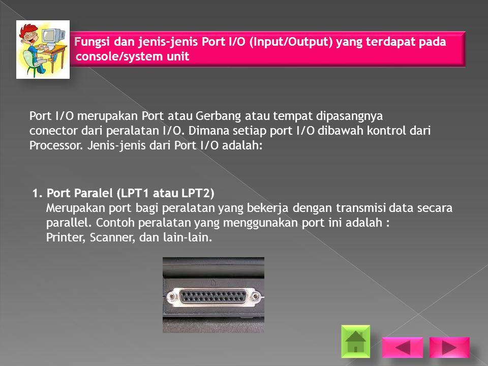 Fungsi dan jenis-jenis Port I/O (Input/Output) yang terdapat pada