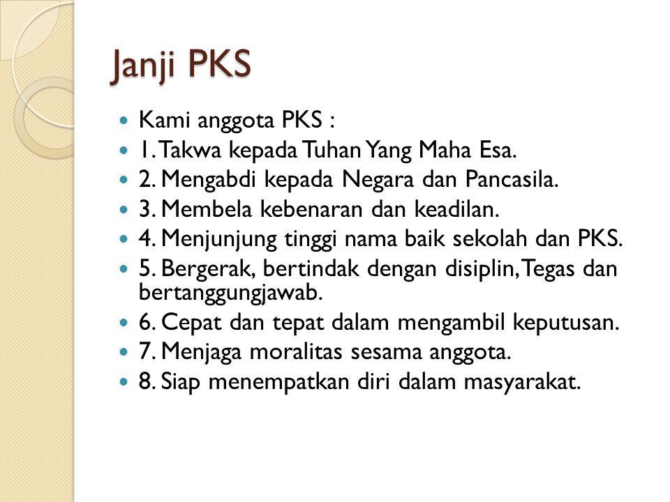 Janji PKS Kami anggota PKS : 1. Takwa kepada Tuhan Yang Maha Esa.