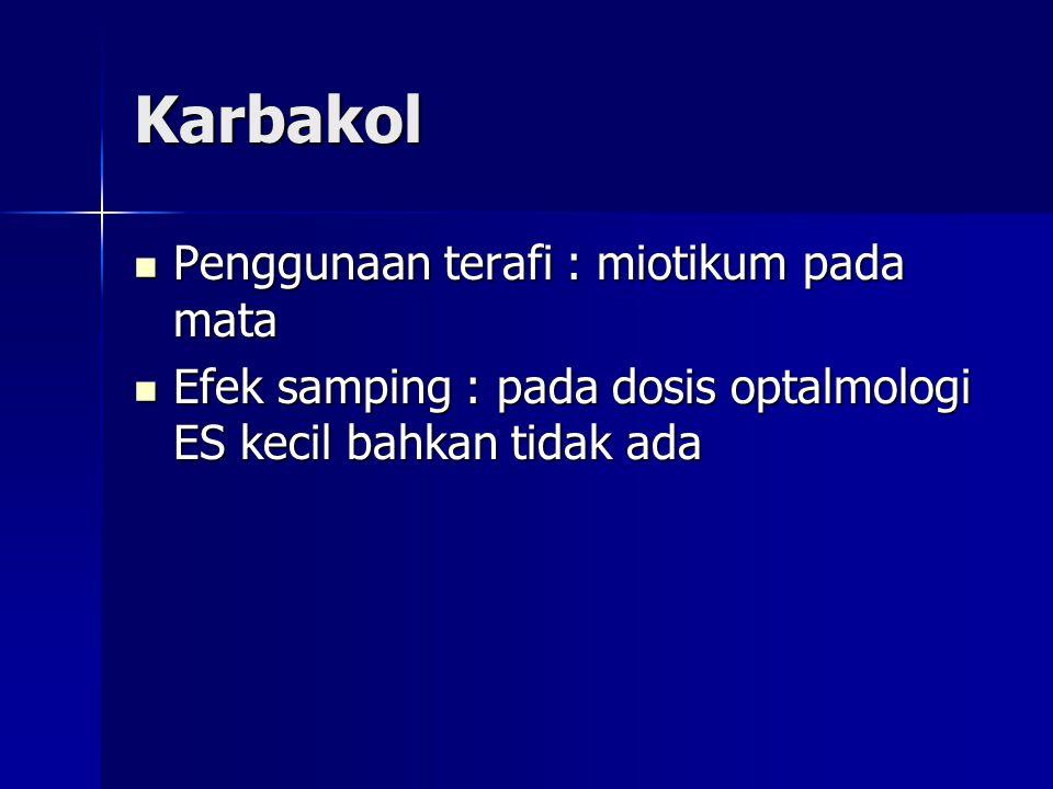 Karbakol Penggunaan terafi : miotikum pada mata
