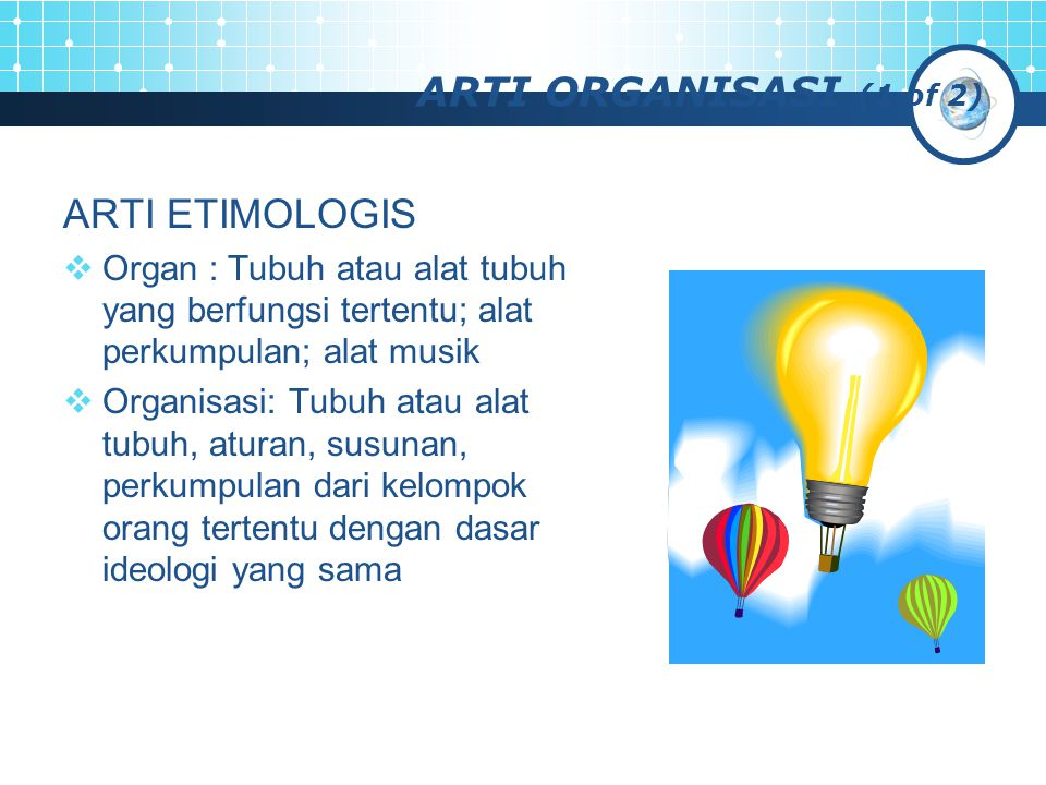 ARTI ORGANISASI (1 of 2) ARTI ETIMOLOGIS