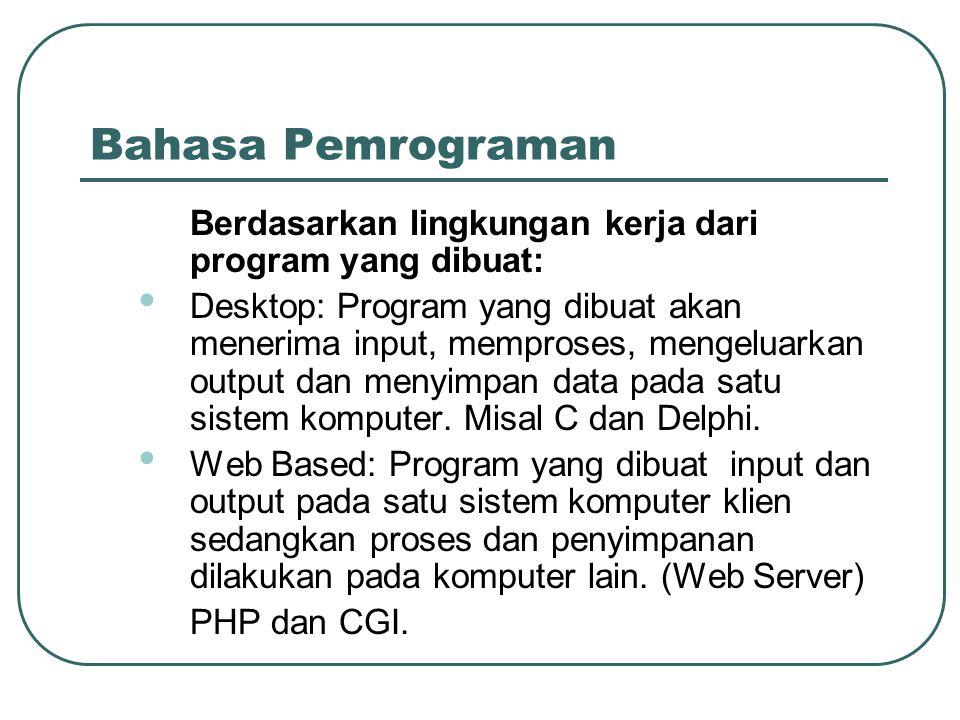 Bahasa Pemrograman Berdasarkan lingkungan kerja dari program yang dibuat: