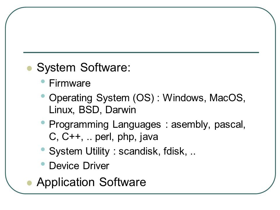 System Software: Application Software Firmware