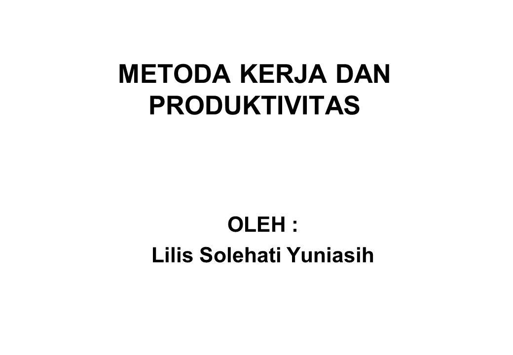 METODA KERJA DAN PRODUKTIVITAS