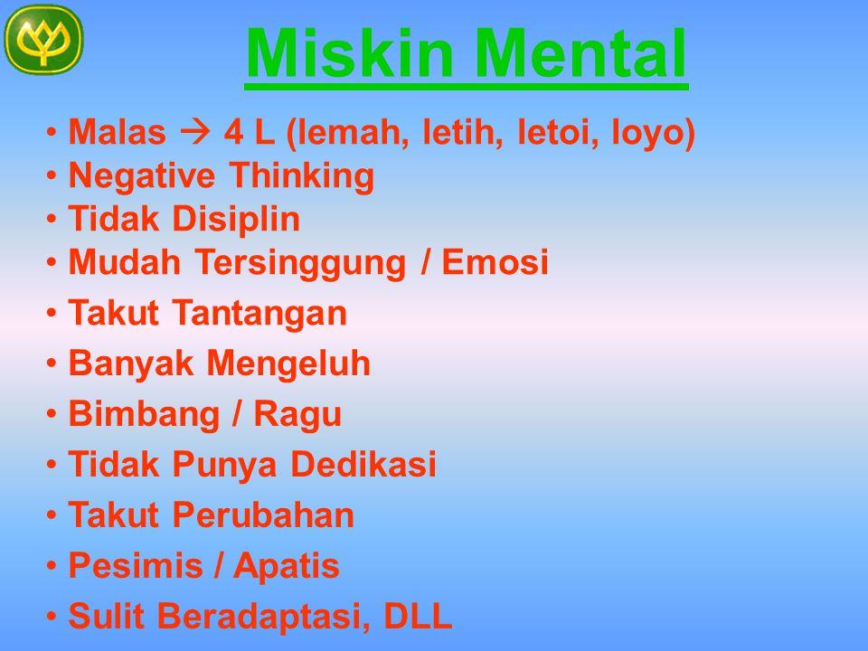 Miskin Mental Malas  4 L (lemah, letih, letoi, loyo)