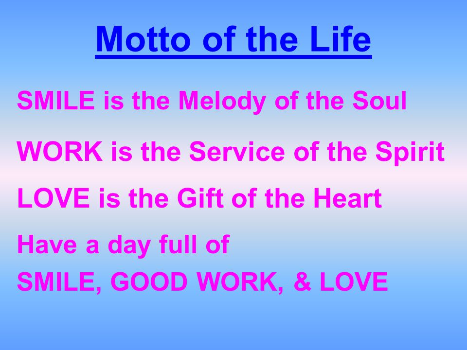 Motto of the Life WORK is the Service of the Spirit